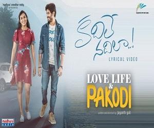 Love Life and Pakodi naa songs download