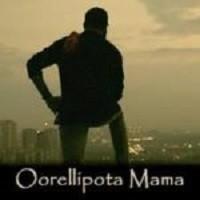 Oorellipota Mama naa songs download
