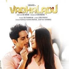Vadhaladu naa songs download
