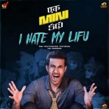 I Hate My Lifu naa songs download