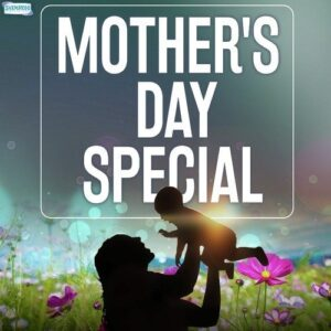 Mothers Day naa songs download
