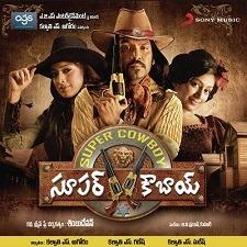 Super Cowboy naa songs download